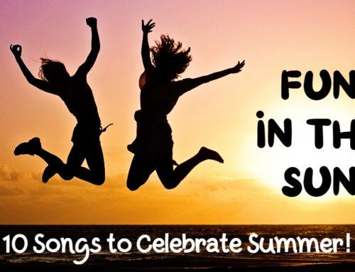 Fun in the Sun: 10 Songs to Celebrate Summer!